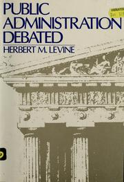 Cover of: Public administration debated | Herbert M. Levine