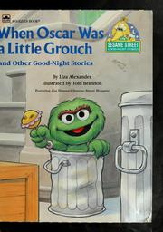 Cover of: When Oscar was a lttle grouch and other good-night stories | Liza Alexander