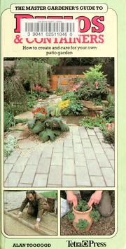 Cover of: The master gardener's guide to patios & containers | Alan R. Toogood