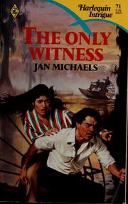 Cover of: The Only Witness by Jan Michaels