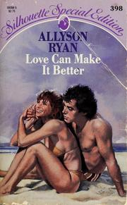 Cover of: Love Can Make It Better by Allyson Ryan