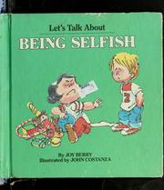 Cover of: Let's talk about being selfish by Joy Wilt Berry
