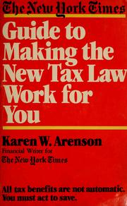 Cover of: The New York times guide to making the new tax law work for you | Karen W. Arenson