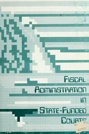 Cover of: Fiscal administration in state-funded courts | Harry O. Lawson