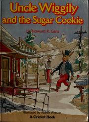 Cover of: Uncle Wiggily and the sugar cookie by Howard Roger Garis