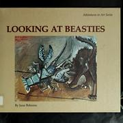 Cover of: Looking at beasties | June Behrens