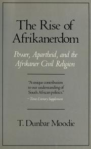 Cover of: The rise of Afrikanerdom by T. Dunbar Moodie