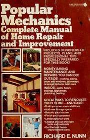Cover of: Popular Mechanics Complete Manual of Home Repair and Improvement | Richard E. Nunn