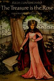 Cover of: The treasure is the rose by Julia Cunningham
