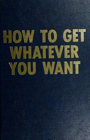 Cover of: How to get whatever you want by M. R. Kopmeyer