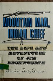 Cover of: Mountain man, Indian chief by James Pierson Beckwourth