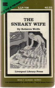 Cover of: The Sneaky Wife by Rebecca Wolfe Sahni     I did not write the sneaky wife.