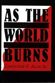 Cover of: As the World Burns by Zamounde S. Allie, Jr.