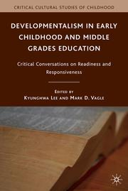 Cover of: Developmentalism in early childhood and middle grades education | Kyunghwa Lee