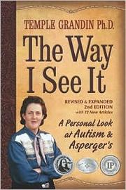 Cover of: The Way I See It A Personal Look at Autism & Asperger's by Temple Grandin