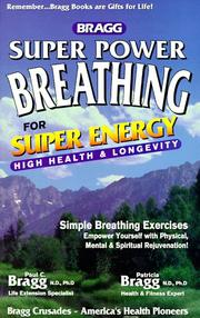 Cover of: Bragg Super Power Breathing for Super Energy High Health & Longevity | Paul Chappuis Bragg