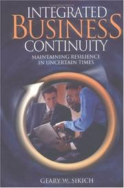 Cover of: Integrated Business Continuity by Geary W. Sikich
