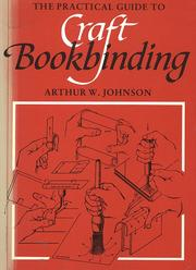 Cover of: The practical guide to craft bookbinding by Arthur W. Johnson