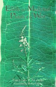 Cover of: Edible and medicinal plants of the West | Gregory L. Tilford