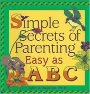 Cover of: Simple secrets of parenting | John Q. Baucom