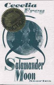 Cover of: Salamander moon by Cecelia Frey