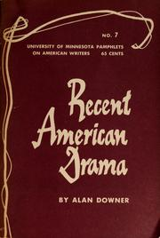 Cover of: Recent American drama | Alan Seymour Downer