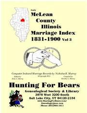 Cover of: Early McLean County Illinois Marriage Records Vol 3 1831-1900 | Nicholas Russell Murray