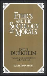Cover of: Ethics and the sociology of morals | Émile Durkheim