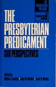 Cover of: The Presbyterian predicament | Milton J. Coalter, John M. Mulder, Louis Weeks, Robert Wuthnow