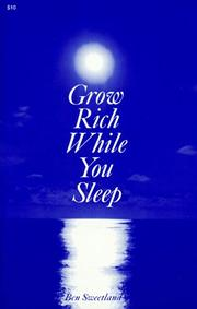 Cover of: Grow Rich While You Sleep by Ben Sweetland