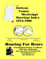 Cover of: Early Jackson County Mississippi Marriage Index 1873-1900 | Nicholas Russell Murray