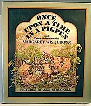 Cover of: Once upon a Time in a Pigpen and Three Other Margaret Wise Brown Books | Margaret Wise Brown