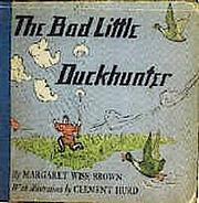 Cover of: The bad little duckhunter | Margaret Wise Brown