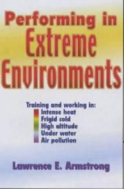Cover of: Performing in Extreme Environments by Lawrence E. Armstrong, Lawrence E. Armstrong