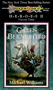 Cover of: Galen Beknighted (Dragonlance Heroes II : Vol.3) by Michael Williams