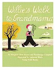 Cover of: Willie's walk to grandmama | Margaret Wise Brown