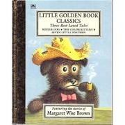 Cover of: The Best-Loved Tales by Margaret Wise Brown | Margaret Wise Brown