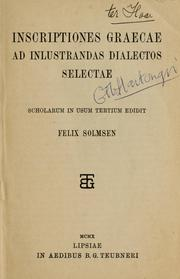 Cover of: Inscriptiones Graecae ad illustrandas dialectos selectae | Felix Solmsen