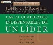 Cover of: Las 21 cualidades indispensables de un lider by John C. Maxwell