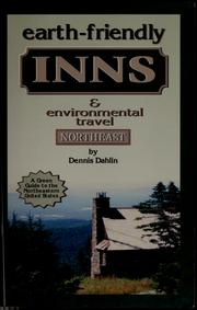 Cover of: Earth-friendly inns and environmental travel Northeast by Dennis Dahlin