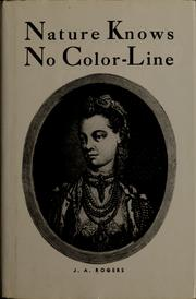Cover of: Nature knows no color-line by J. A. Rogers