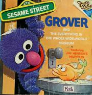 Cover of: Grover and the Everything in the Whole Wide World Museum, featuring lovable, furry old Grover by Norman Stiles