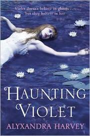 Cover of: Haunting Violet | Alyxandra Harvey