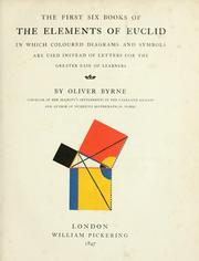 Cover of: The first six books of the elements of Euclid, in which coloured diagrams and symbols are used instead of letters for the greater ease of learners by Oliver Byrne