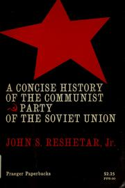 Cover of: A concise history of the communist party of the Soviet Union | John S. Reshetar