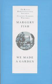 Cover of: We Made a Garden (Royal Horticultural Society Classic Garden Writers) | Margery Fish