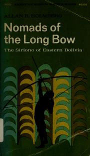 Cover of: Nomads of the long bow | Allan R. Holmberg