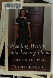 Cover of: Reading, writing, and leaving home by Lynn Freed