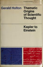 Cover of: Thematic origins of scientific thought | Gerald James Holton