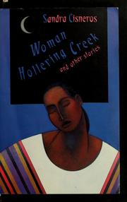 an analysis of the story women hollering creek by sandra cisneros Woman hollering creek by sandra cisneros was first published in her collection of short stories, 'woman hollering creek and other stories in 1991.